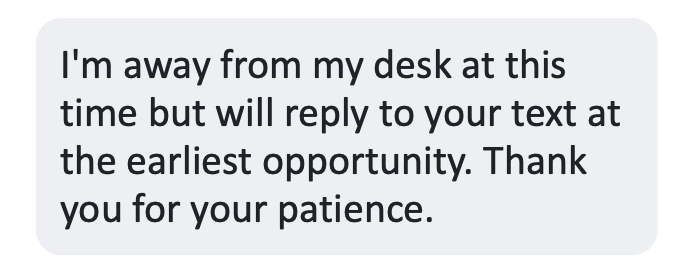 Text auto reply away from desk